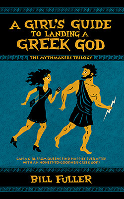 A Girl's Guide to Landing a Greek God by Bill Fuller